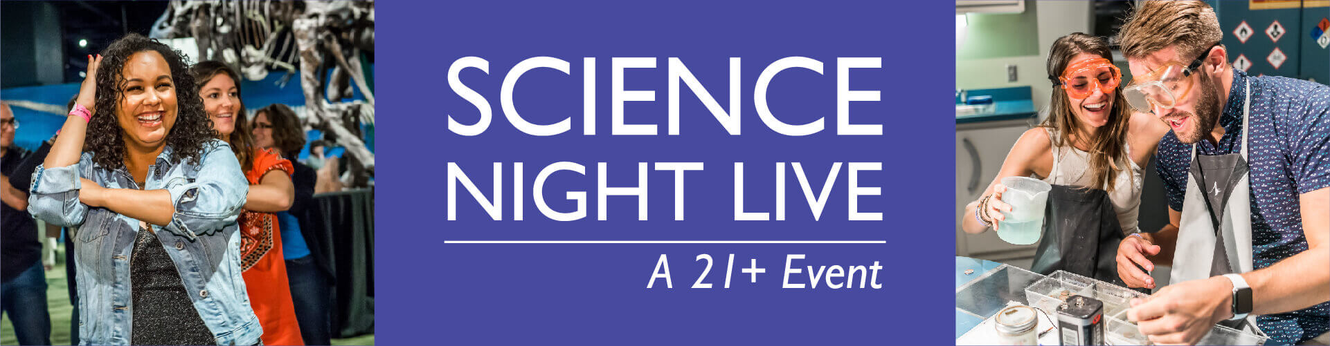 Science Night Live Adult Night A 21+ Event