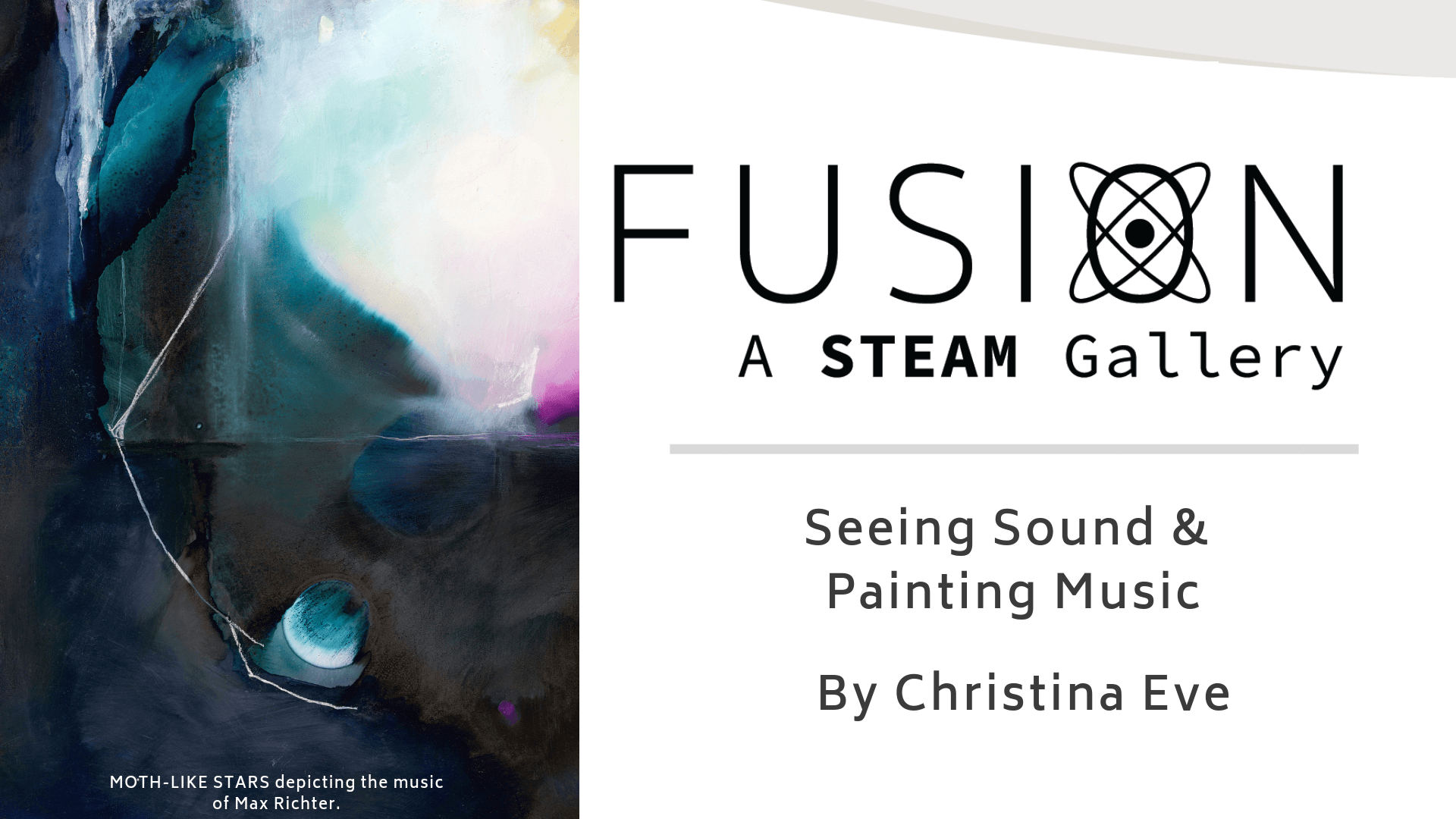 Fusion a steam gallery, seeing sound and painting music. By Christina Eve