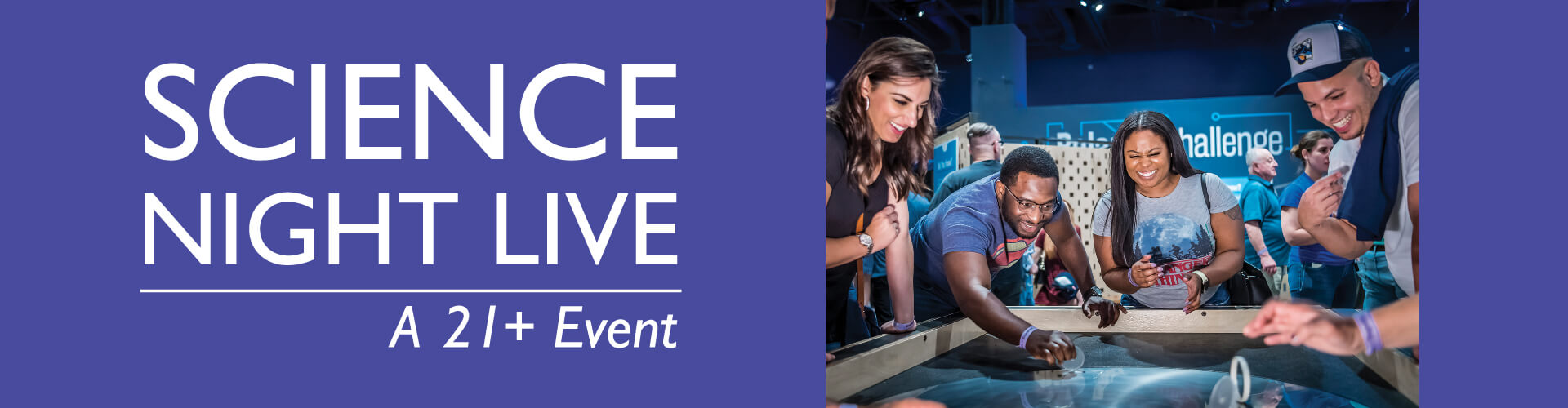 Science Night Live - A 21+ Event