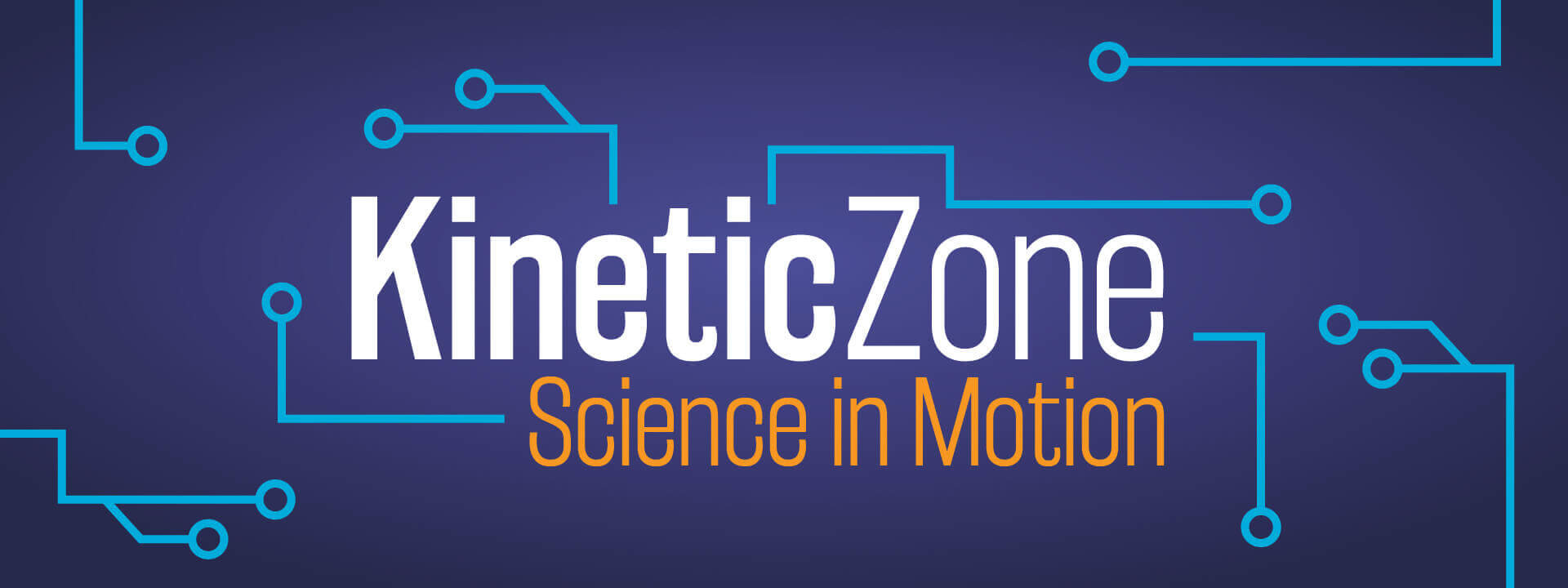 Kinetic Zone Science in Motion