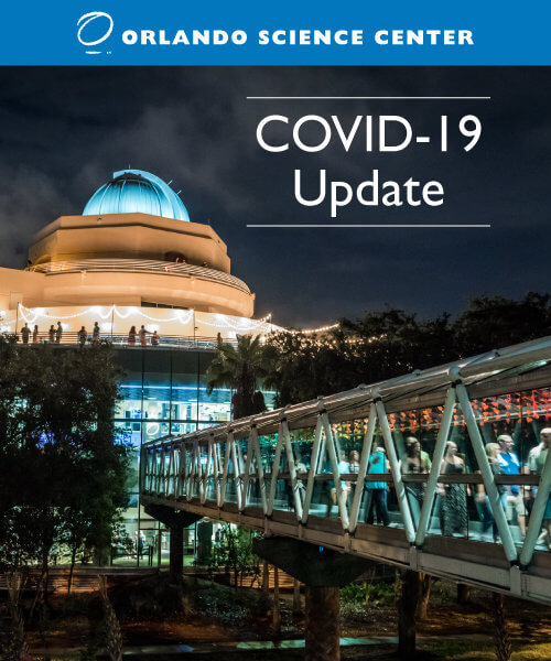 Orlando Science Center – COVID-19 Update