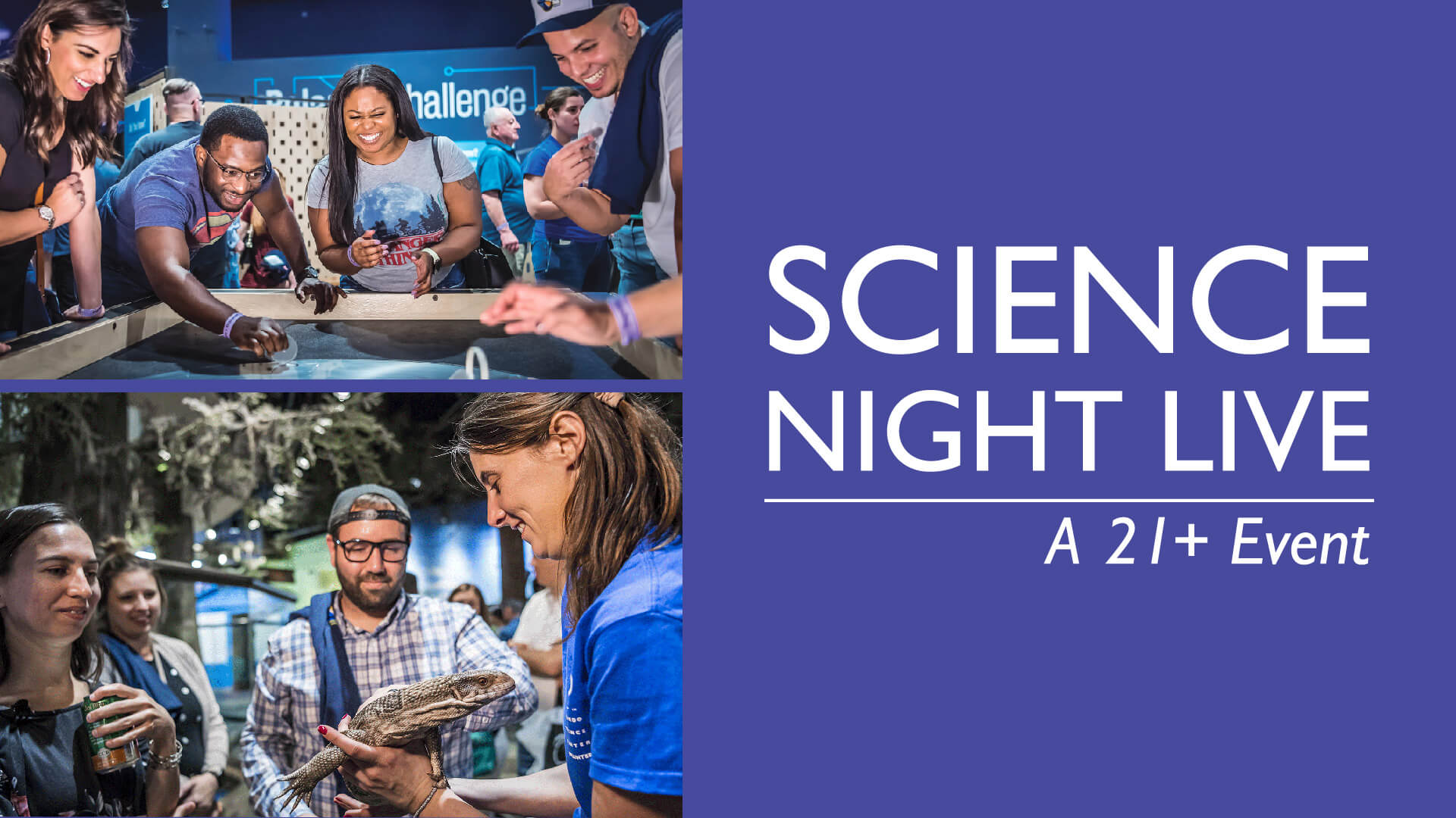 Science Night Live - A 21+ Event Logo and two photos of guests enjoying an exhibit at event.