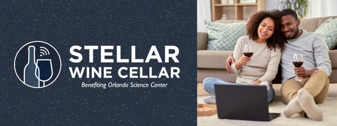Stellar Wine Cellar, benefiting Orlando Science Center Logo with image of couple enjoying wine smiling at laptop computer.