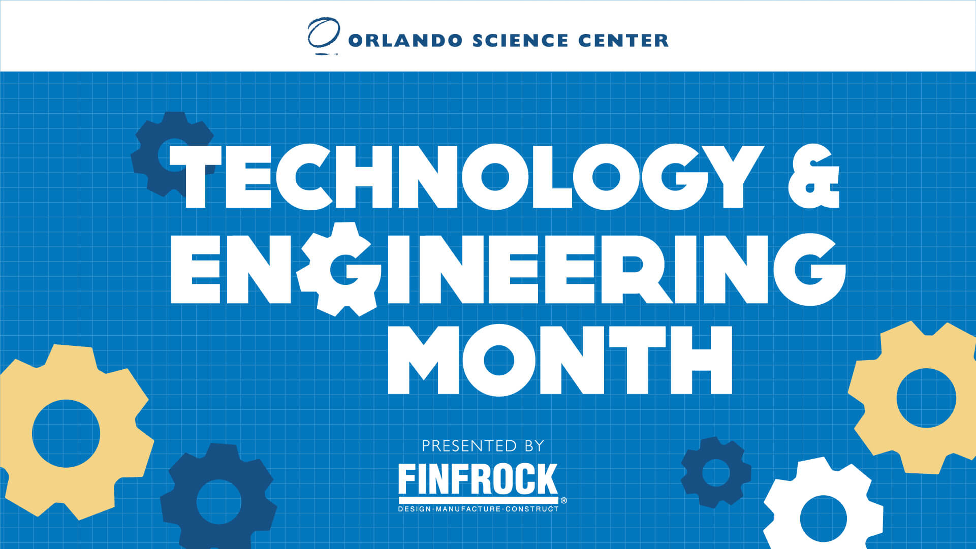 Tech & Engineering Month at Orlando Science Center presented by Finfrock