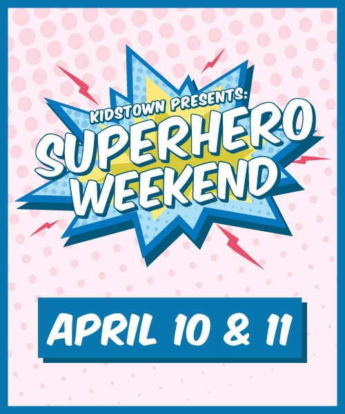 Superhero Weekend April 10 & 11