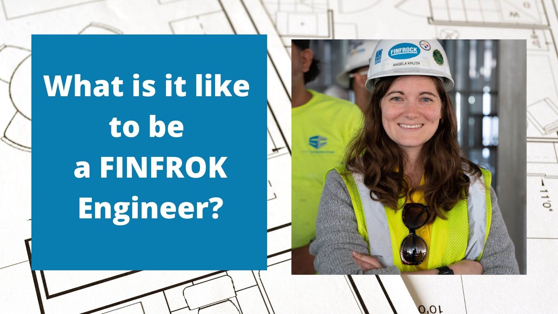 What is it like to be an Engineer_ An interview with Angela Kruth, P.E. of FINFROCK