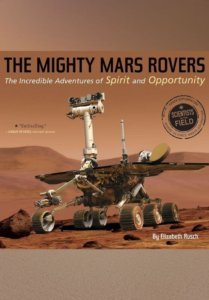 The Mighty Mars Rovers_ The Incredible Adventures of Spirit and Opportunity by Elizabeth Rusch
