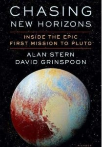 non fiction books about exploring space - Chasing New Horizons_ Inside the Epic First Mission to Pluto by Alan Stern and David Grinspoon