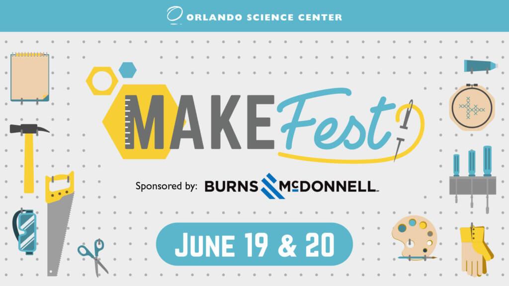 Make Fest Sponsored by Burns & McDonnell June 19 & 20
