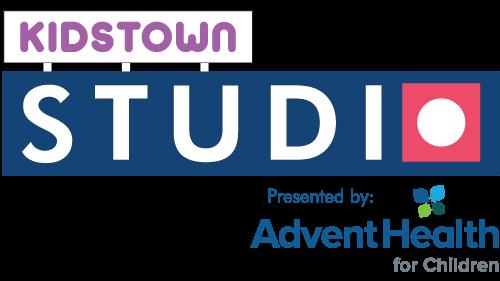 KidsTown Studio Presented by: AdventHealth for Children