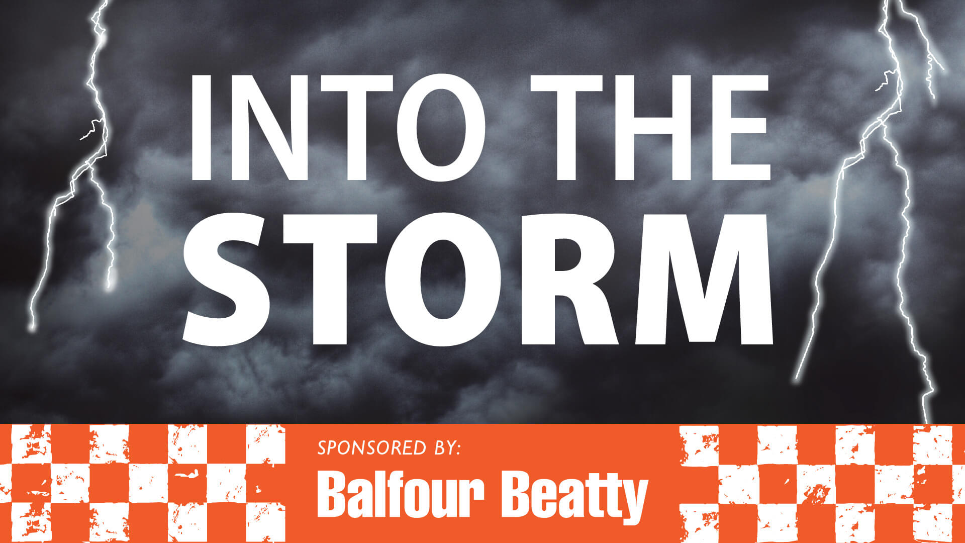 Science Live Show - Into the Storm, Sponsored by Balfour Beatty