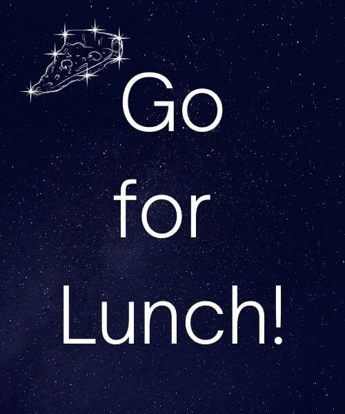 Go for Lunch! on a starry background